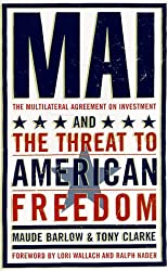 Mai : The Multilateral Agreement on Investment and the Threat to American Freedom
