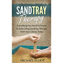 Sandtray Therapy: Everything You Need To Know To Start Using Sandtray Therapy With Your Clients Today