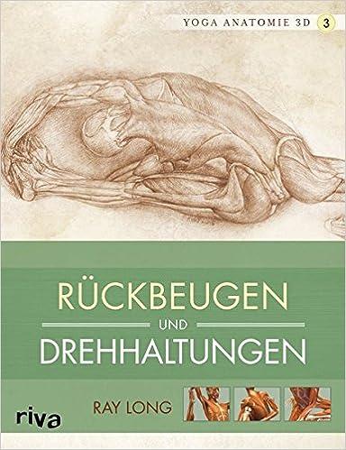 Yoga-Anatomie 3D. Rückbeugen und Drehhaltungen: Amazon.es ...