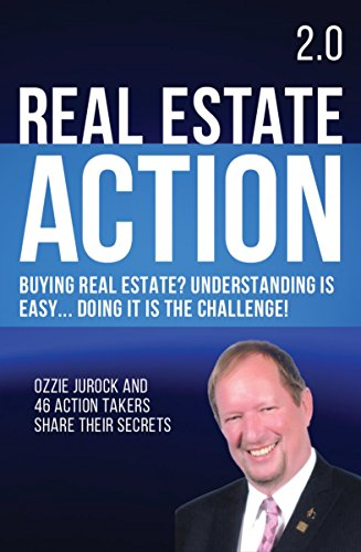 Real Estate Action 2.0 | Buying Real Estate? Understanding is Easy... Doing it is the Challenge (The Best Modeling Agencies)