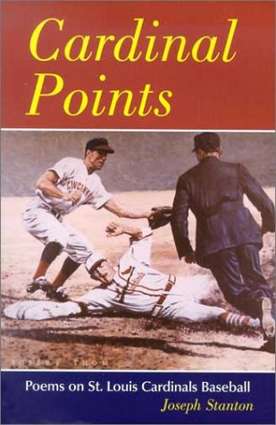 - Cardinal Points: Poems on St. Louis Cardinals Baseball
