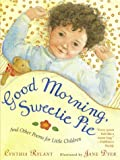 Good Morning, Sweetie Pie, Cynthia Rylant, 0689870604