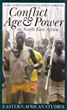 Conflict, Age and Power in North East Africa, Eisei Kurimoto, 0821412418