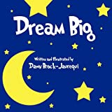 Dream Big, Dawn Brock-Jaurequi, 1615825843