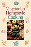 img - for Vegetarian Homestyle Cooking: A Heart-Healthy Guide to Lowfat Eating book / textbook / text book