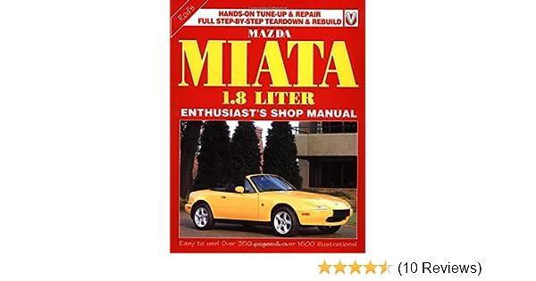 mazda miata 1800 enthusiast shop manual rod grainger rh amazon com 2004 mazda miata owners manual Miata Shop Manual