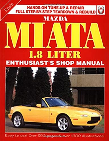 mazda miata 1800 enthusiast shop manual rod grainger rh amazon com 1990 mazda miata owners manual download 2000 Mazda Miata