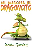 Mi Mascota El Dragoncito (Spanish Edition)