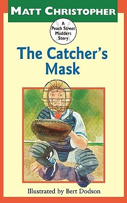 The Catcher's Mask: A Peach Street Mudders Story by Brand: Little, Brown Books for Young Readers