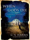 Front cover for the book When Gods Die by C.S. Harris