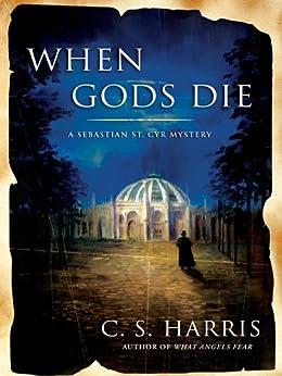 When Gods Die: A Sebastian St. Cyr Mystery by [Harris, C. S.]