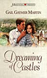 Dreaming of Castles, Gail Gaymer Martin, 1577485556