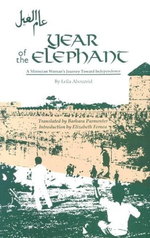 Year of the Elephant: A Moroccan Woman's Journey Toward Independence (Modern Middle East Literature in Translation Serie