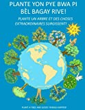 img - for Plant a Tree Creole v2: Good Things Happen (Haitian Edition) book / textbook / text book