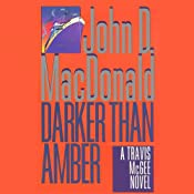 Darker Than Amber: A Travis McGee Novel, Book 7 | John D. MacDonald