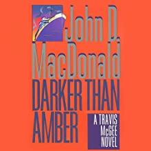 Darker Than Amber: A Travis McGee Novel, Book 7 Audiobook by John D. MacDonald Narrated by Robert Petkoff