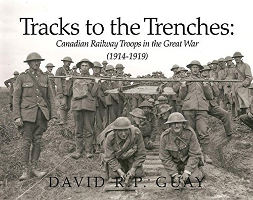 Pdf Transportation Tracks to the Trenches: Canadian Railway Troops in the Great War (1914-1919)