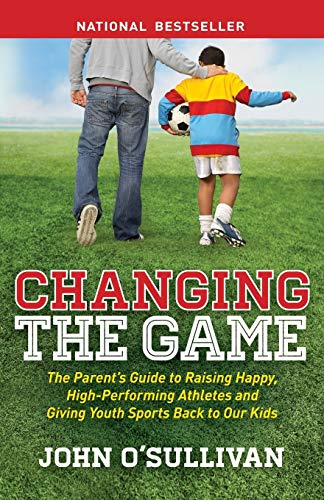 Changing the Game: The Parent's ...