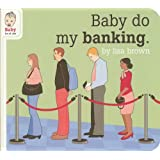 Baby Do My Banking (Baby Be of Use)