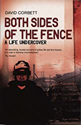 Both Sides Of The Fence: A Life Undercover