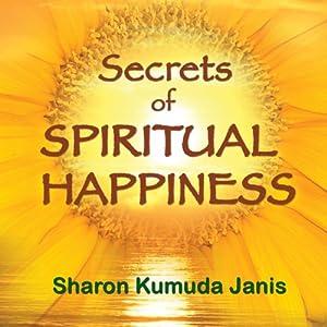Secrets of Spiritual Happiness Audiobook