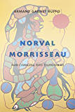 Norval Morrisseau: Man Changing into Thunderbird (English Edition)