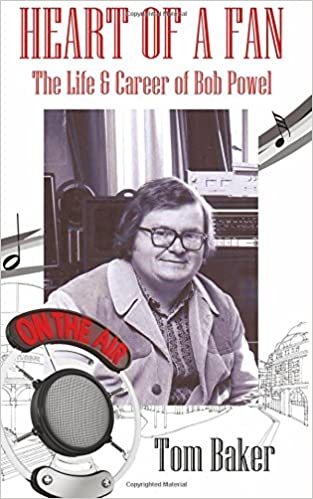 Heart of a Fan: The Life and Career of Bob Powel