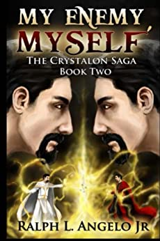 My Enemy, Myself, The Crystalon Saga, Book Two by [Angelo Jr., Ralph L.]