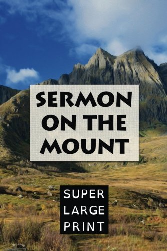 The Sermon on the Mount (Super Large Print Bible) (King Of Kings Sermon On The Mount)