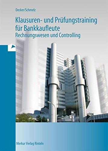 Klausuren- und Prüfungstraining für Bankkaufleute: Rechnungswesen und Controlling