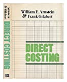Direct Costing, William E. Arnstein and Frank Gilabert, 0814455123