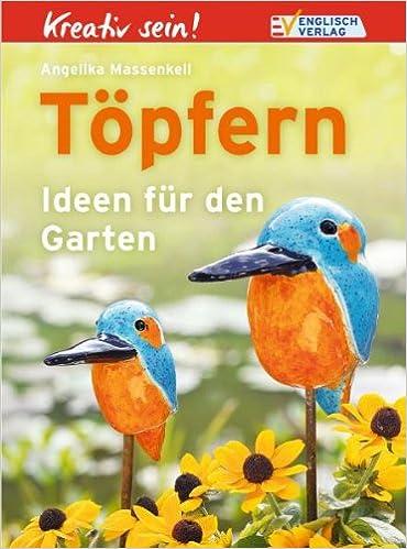 Tpfern Ideen Fr Den Garten Amazonde Angelika Massenkeil Bcher.