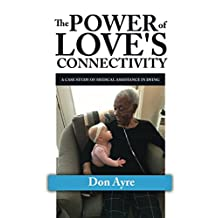 The POWER of LOVE'S CONNECTIVITY: A CASE STUDY OF MEDICAL ASSISTANCE IN DYING