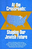 img - for At The Crossroads: Shaping Our Jewish Future book / textbook / text book