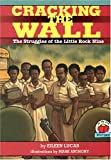 Cracking The Wall: Struggles of the Little Rock Nine (On My Own History (Paperback))