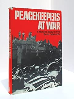 Peacekeepers at War: Beirut 1983— - The Marine Commander Tells His
