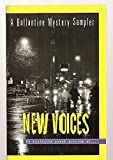 img - for NEW VOICES: A MYSTERY SAMPLER: FALL 1998 --- SPRING 1999 [AN EXCLUSIVE SNEAK PREVIEW OF...A PERFECT CRIME + PLAY DEAD + STEAL AWAY + CANINE CRIMES + ANGLE OF IMPACT + EAST OF A + DYING TO GET EVEN + PUBLISH AND PERISH + DEATH ROUNDS + SUSPECT] book / textbook / text book