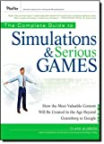 img - for The Complete Guide to Simulations and Serious Games: How the Most Valuable Content Will be Created in the Age Beyond Guttenberg to Google (Pfeiffer ... Resources for Training and HR Professionals) by Clark Aldrich (23-Oct-2009) Hardcover book / textbook / text book
