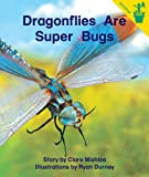 img - for Early Reader: Dragonflies Are Super Bugs book / textbook / text book
