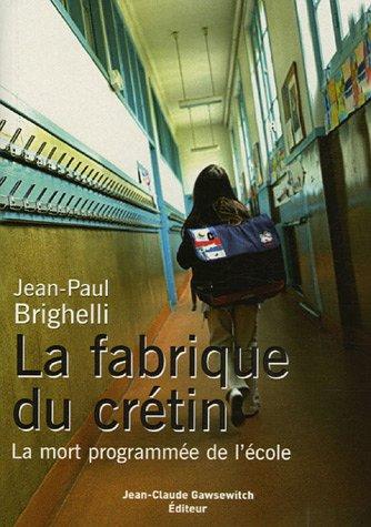 FREE La fabrique du crétin (French Edition)<br />TXT