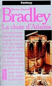 Le cycle d'Avalon 1 : La chute d'Atlantis de Marion Zimmer Bradley 51H0P7V4XQL._SX210_