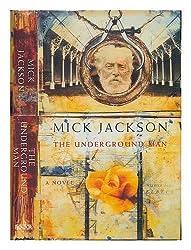 The underground man / Mick Jackson