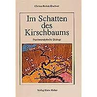 Im Schatten des Kirschbaums: Psychoanalytische Dialoge