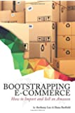 Bootstrapping E-Commerce: How to Import and Sell on Amazon