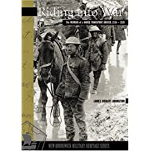 Riding Into War: The Memoir of a Horse Transport Driver, 1916-1919