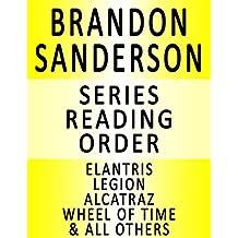 BRANDON SANDERSON — SERIES READING ORDER (SERIES LIST) — IN ORDER: ELANTRIS, MISTBORN, ALCATRAZ, WHEEL OF TIME, STORMLIGHT ARCHIVE, RECKONERS, INFINITY BLADE, LEGION & MANY MORE!