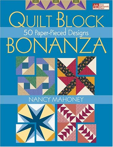 Quilt Block Bonanza: 50 Paper-pieced Designs (That Patchwork Place)