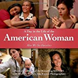 A Day in the Life of the American Woman: How We See Ourselves
