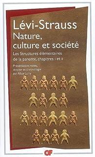 Nature, culture et société : Les Structures élémentaires de la parenté chapitres 1 et 2 par Claude Lévi-Strauss