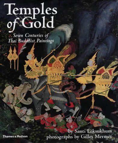 Temples of Gold: Seven Centuries of Thai Buddhist Paintings (River Books) by Thames & Hudson
